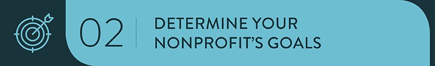 Determine your nonprofit's goals for obtaining a consulting firm.